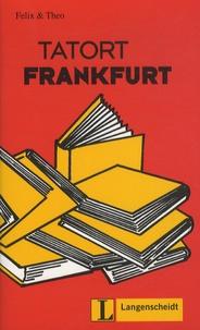 Felix & Theo - Tatort Frankfurt.