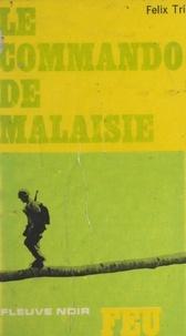 Felix Trigg et Alain Le Breton - Le commando de Malaisie.