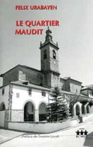 Félix Urabayen - Le quartier maudit.