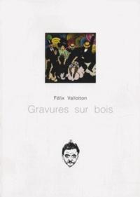 Gravures sur bois - Félix Vallotton pdf epub