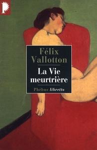 Félix Vallotton - La Vie meurtrière.