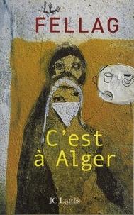 Fellag - C'est à Alger.