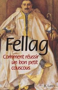 Fellag - Comment réussir un bon petit couscous.