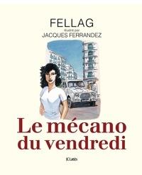 Fellag - Le mécano du vendredi.