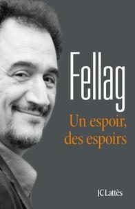 Fellag - Un espoir, des espoirs.
