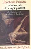"""Felman - Le Scandale du corps parlant - """"Don Juan"""" avec Austin ou la séduction en deux langues."""