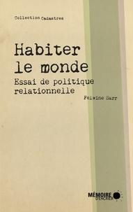 Felwine Sarr - Habiter le monde - Essai de politique relationelle.