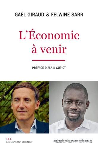 Felwine Sarr et Gaël Giraud - L'Economie à venir.