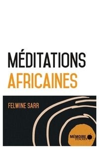 Felwine Sarr et  Mémoire d'encrier - Méditations africaines.
