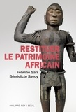 Felwine Sarr et Bénédicte Savoy - Restituer le patrimoine africain.