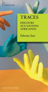 Felwine Sarr - Traces - Discours aux Nations africaines.