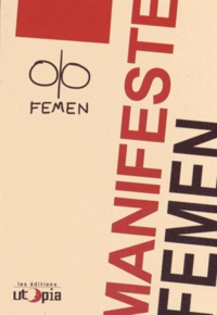 Femen - Manifeste.