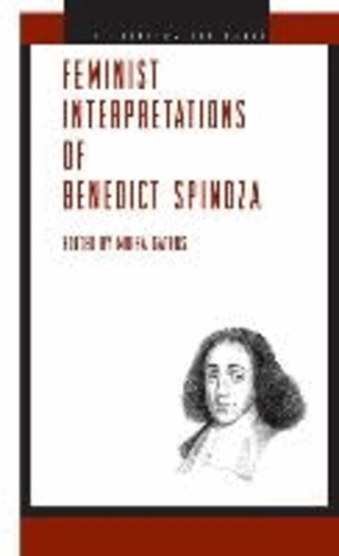 Feminist Interpretations of Benedict Spinoza.