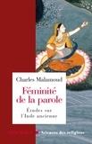 Charles Malamoud - Féminité de la parole.