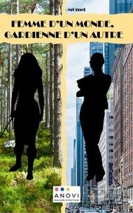 Editions Anovi - Femme d'un monde, gardienne d'un autre.