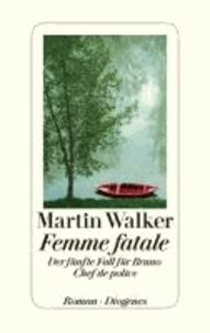 Femme fatale - Der fünfte Fall für Bruno, Chef de Police.