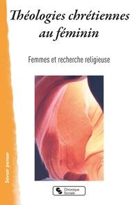 Femmes et recherche religieuse - Théologies chrétiennes au féminin.