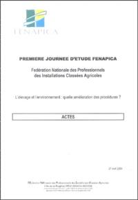 FENAPICA - L'élevage et l'environnement : quelle amélioration des procédures ?.