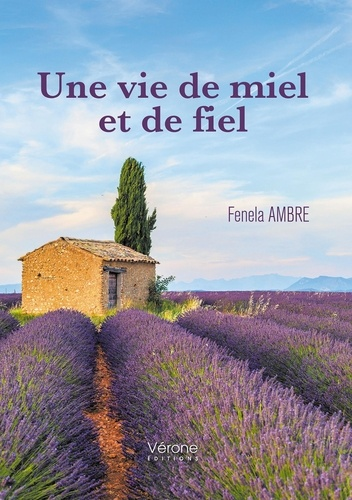 Fenela Ambre - Une vie de miel et de fiel.