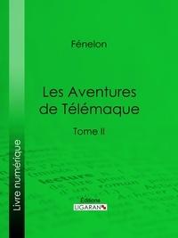 Fénelon et  Ligaran - Les Aventures de Télémaque - Tome II.