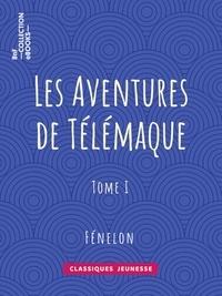 Fénelon - Les Aventures de Télémaque - Tome I.