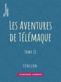 Fénelon - Les Aventures de Télémaque - Tome II.