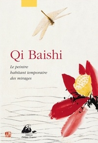 Qi Baishi- Le peintre habitant temporaire des mirages - Feng Chen |