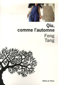 Feng Tang - Qiu, comme l'automne.