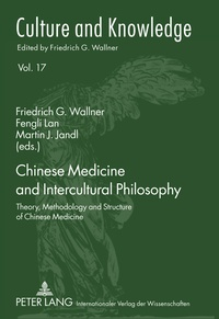 Fengli Lan et Martin j. Jandl - Chinese Medicine and Intercultural Philosophy - Theory, Methodology and Structure of Chinese Medicine.
