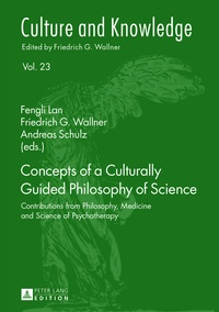 Fengli Lan et Andreas Schulz - Concepts of a Culturally Guided Philosophy of Science - Contributions from Philosophy, Medicine and Science of Psychotherapy.
