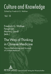 Fengli Lan et Martin j. Jandl - The Way of Thinking in Chinese Medicine - Theory, Methodology and Structure of Chinese Medicine.