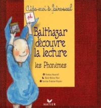 Féodora Stancioff et Caroline Fontaine-Riquier - Balthazar découvre la lecture. - Les phonèmes.