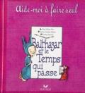 Féodora Stancioff et Caroline Fontaine-Riquier - BALTHAZAR ET LE TEMPS QUI PASSE.