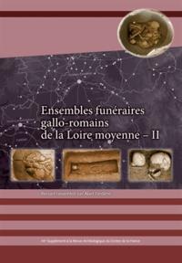 Alain Ferdière - Revue archéologique du Centre de la France Supplément N° 44 : Ensembles funéraires gallo-romains de la Loire moyenne - Tome 2.