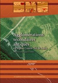 Christian Cribellier - Revue archéologique du Centre de la France Supplément N° 63 : Agglomérations secondaires antiques en région Centre-Val de Loire - Tome 3.