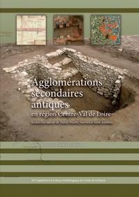 Christian Cribellier - Revue archéologique du Centre de la France Supplément N° 64 : Agglomérations secondaires antiques en région Centre-Val de Loire - Tome 4.