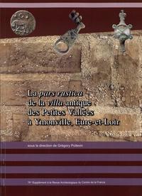 Grégory Poitevin - Revue archéologique du Centre de la France Supplément N° 74 : La pars rustica de la villa antique des Petites Vallées à Ymonville, Eure-et-Loir - Tome 4.