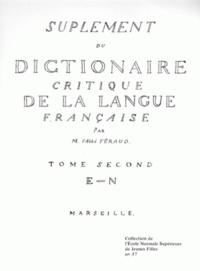 Feraud - Supplément du dictionnaire critique de la langue française - Tome II (E-N).