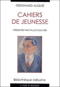 Ferdinand Alquié - Cahiers de jeunesse.