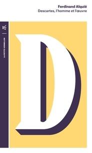 Ferdinand Alquié - Descartes, l'homme et l'oeuvre.
