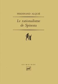 Ferdinand Alquié - Le rationalisme de Spinoza.