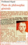 Ferdinand Alquié - Plans de philosophie générale.