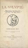 Ferdinand Bac - La volupté romaine.