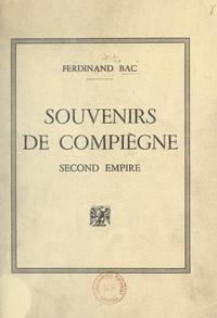 Ferdinand Bac - Souvenirs de Compiègne - Second Empire.