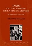 Ferdinand Bruckner - 1920 ou la Comédie de la fin du monde - Harry suivi d'Annette.