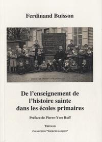 Ferdinand Buisson - De l'enseignement de l'histoire sainte dans les écoles primaires.