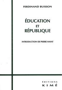 Ferdinand Buisson - Education et République.