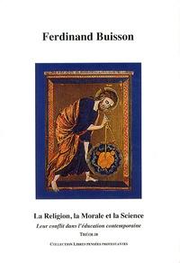 Ferdinand Buisson - La religion, la morale et la science - Leur conflit dans l'éducation contemporaine.