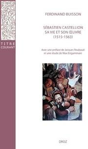 Sébastien Castellion, sa vie et son oeuvre (1515-1563) - Ferdinand Buisson pdf epub