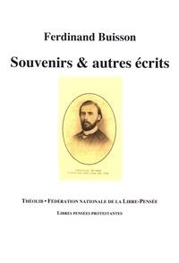 Ferdinand Buisson - Souvenirs & autres écrits.